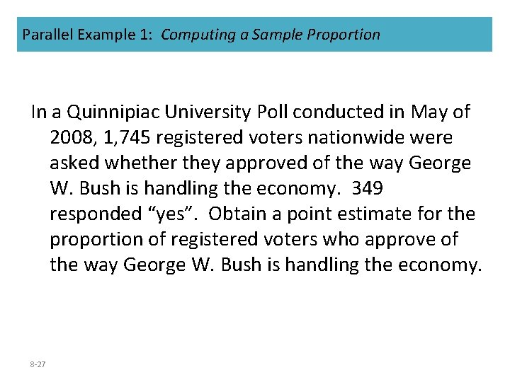 Parallel Example 1: Computing a Sample Proportion In a Quinnipiac University Poll conducted in