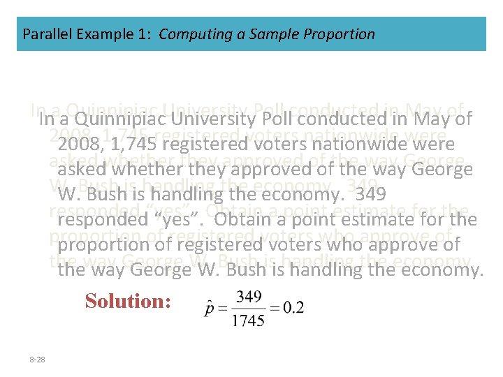 Parallel Example 1: Computing a Sample Proportion In. Inaa. Quinnipiac. University. Pollconductedinin. Mayofof 2008,