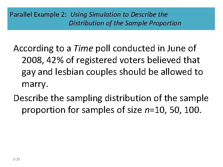 Parallel Example 2: Using Simulation to Describe the Distribution of the Sample Proportion According