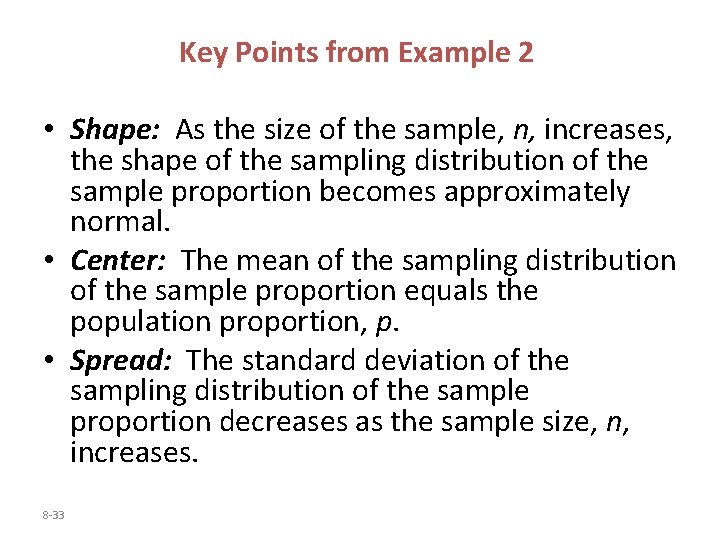 Key Points from Example 2 • Shape: As the size of the sample, n,