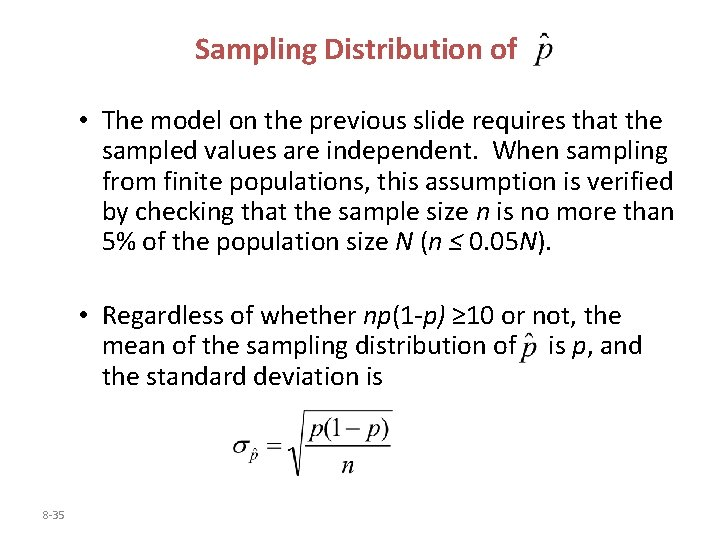 Sampling Distribution of • The model on the previous slide requires that the sampled