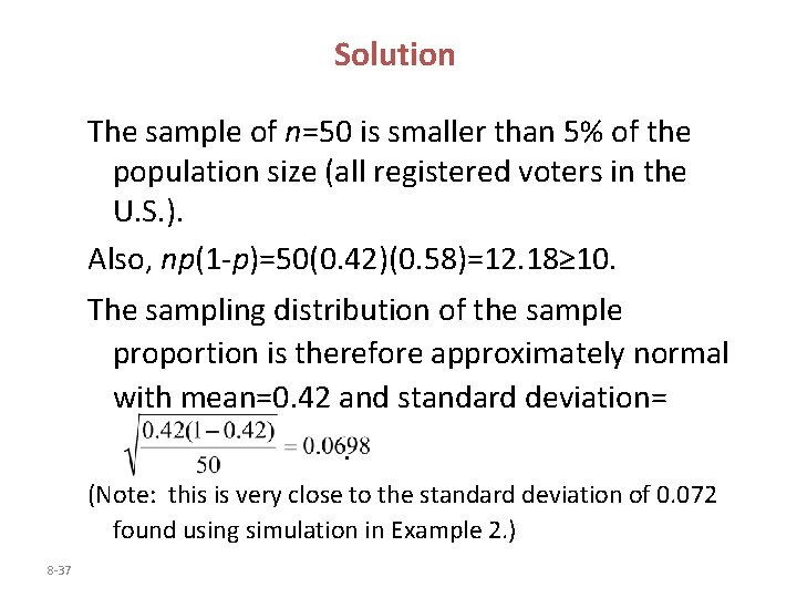 Solution The sample of n=50 is smaller than 5% of the population size (all