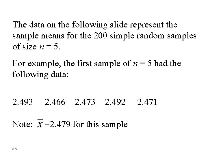 The data on the following slide represent the sample means for the 200 simple