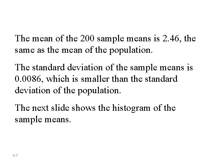 The mean of the 200 sample means is 2. 46, the same as the