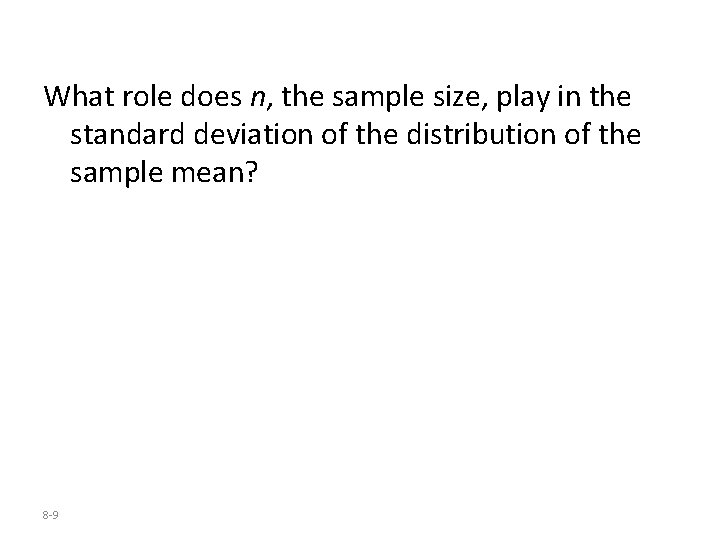 What role does n, the sample size, play in the standard deviation of the