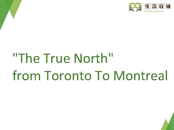 """""""The True North"""" from Toronto To Montreal"""