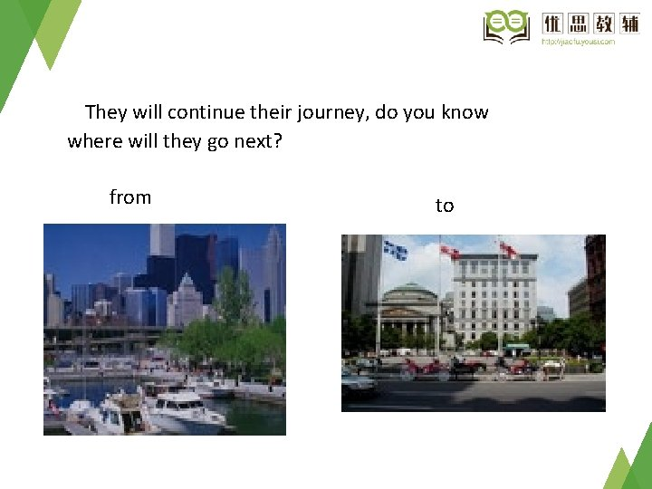 They will continue their journey, do you know where will they go next? from