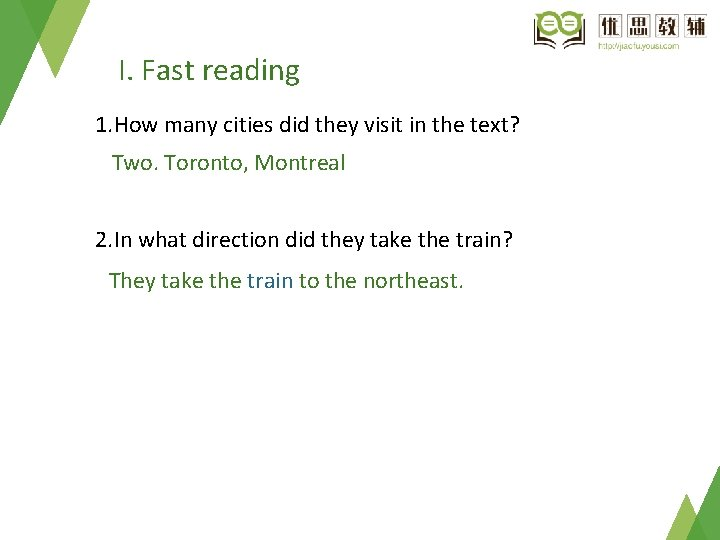 I. Fast reading 1. How many cities did they visit in the text? Two.