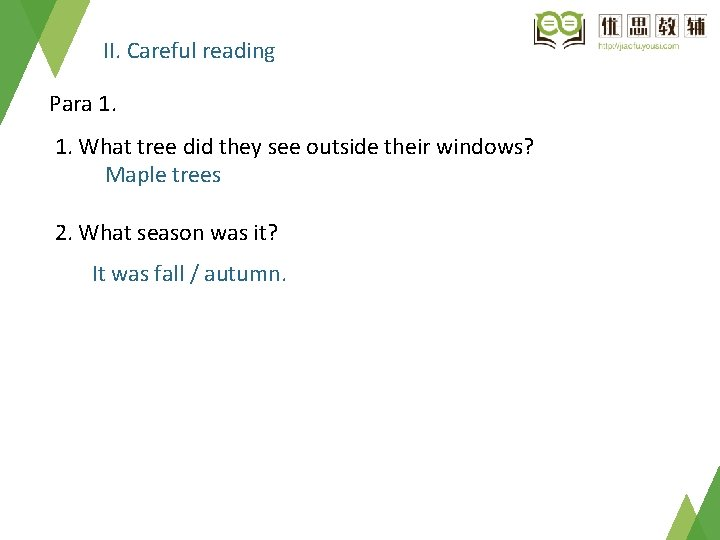 II. Careful reading Para 1. 1. What tree did they see outside their windows?