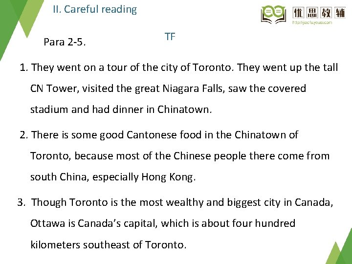 II. Careful reading Para 2 -5. TF 1. They went on a tour of