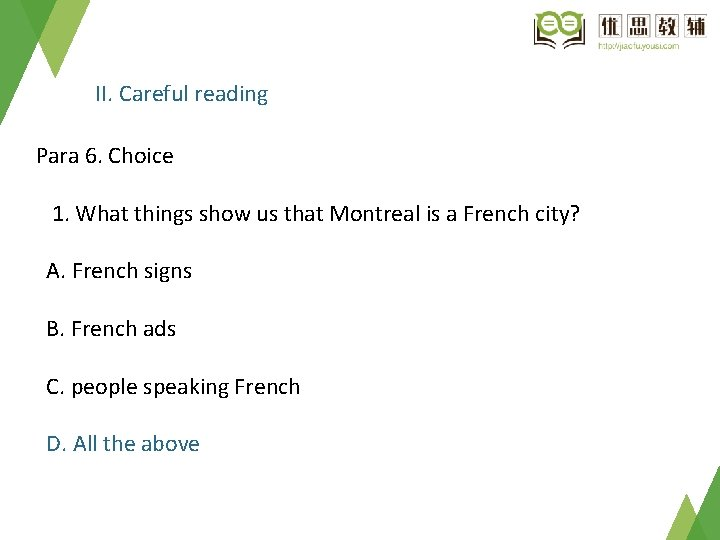 II. Careful reading Para 6. Choice 1. What things show us that Montreal is