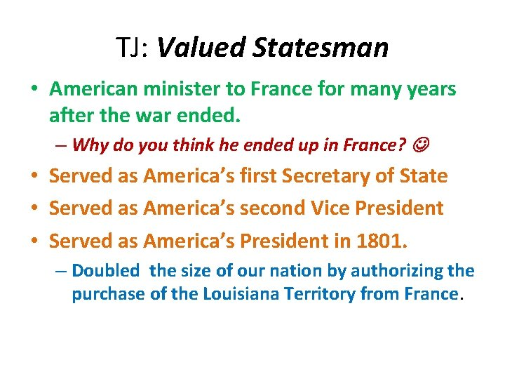 TJ: Valued Statesman • American minister to France for many years after the war