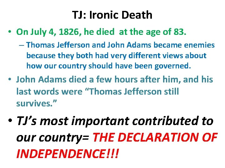 TJ: Ironic Death • On July 4, 1826, he died at the age of