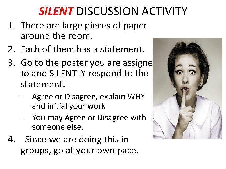 SILENT DISCUSSION ACTIVITY 1. There are large pieces of paper around the room. 2.