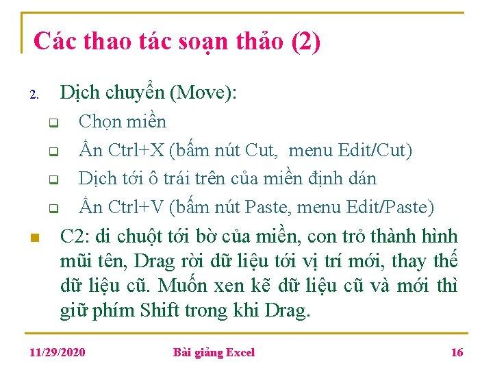 Các thao tác soạn thảo (2) 2. n Dịch chuyển (Move): q Chọn miền