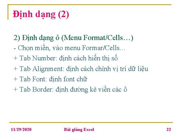 Định dạng (2) 2) Định dạng ô (Menu Format/Cells…) - Chọn miền, vào menu
