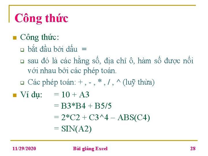 Công thức n Công thức: q q q n bắt đầu bởi dấu =