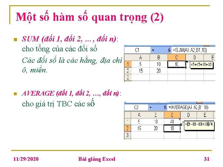 Một số hàm số quan trọng (2) n n SUM (đối 1, đối 2,