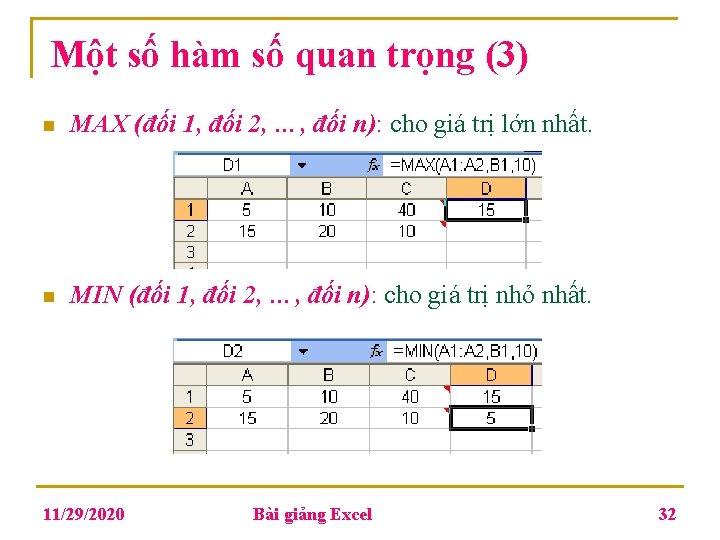 Một số hàm số quan trọng (3) n MAX (đối 1, đối 2, …,