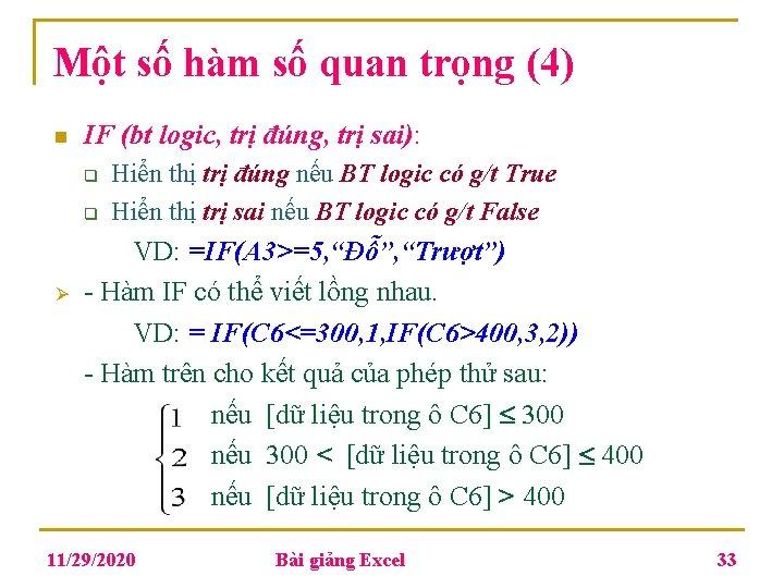 Một số hàm số quan trọng (4) n IF (bt logic, trị đúng, trị