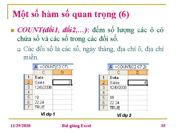 Một số hàm số quan trọng (6) n COUNT(đối 1, đối 2, …): đếm