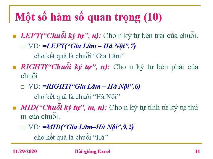 """Một số hàm số quan trọng (10) n LEFT(""""Chuỗi ký tự"""", n): Cho n"""
