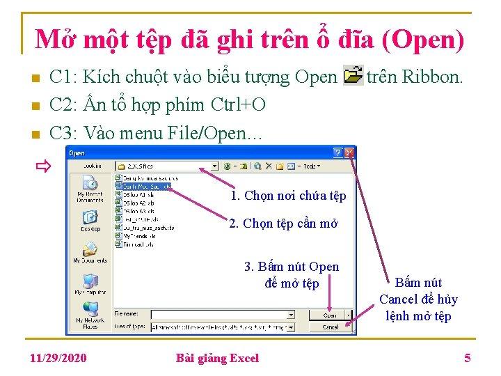 Mở một tệp đã ghi trên ổ đĩa (Open) n n n C 1: