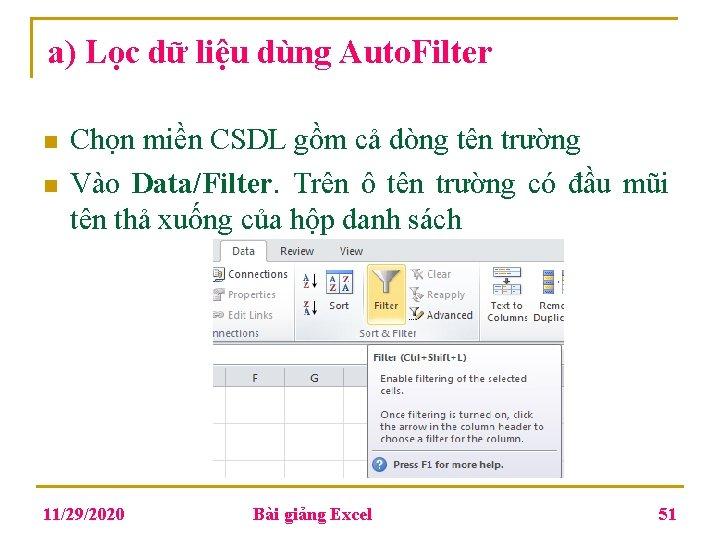 a) Lọc dữ liệu dùng Auto. Filter n n Chọn miền CSDL gồm cả