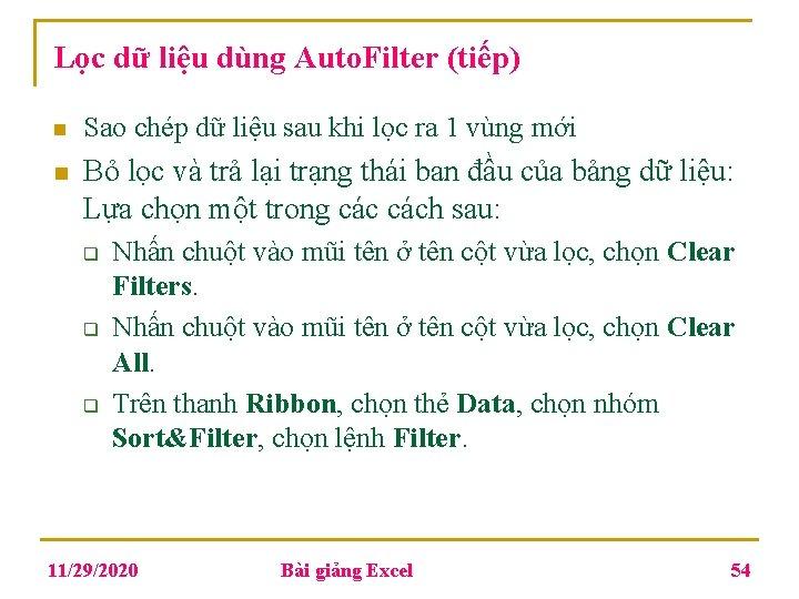 Lọc dữ liệu dùng Auto. Filter (tiếp) n Sao chép dữ liệu sau khi