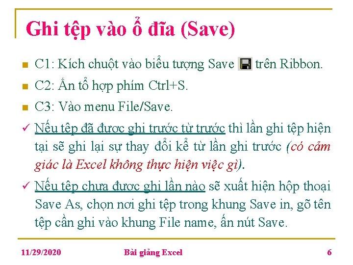 Ghi tệp vào ổ đĩa (Save) n C 1: Kích chuột vào biểu tượng