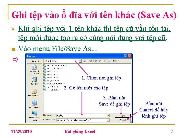 Ghi tệp vào ổ đĩa với tên khác (Save As) Ø n Khi ghi