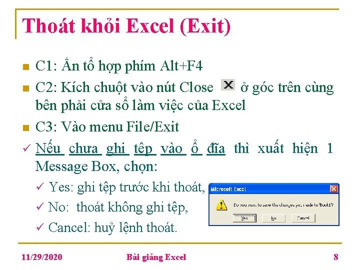 Thoát khỏi Excel (Exit) C 1: Ấn tổ hợp phím Alt+F 4 n C