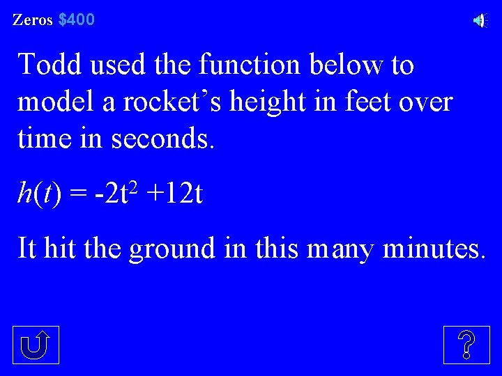 Zeros $400 Todd used the function below to model a rocket's height in feet