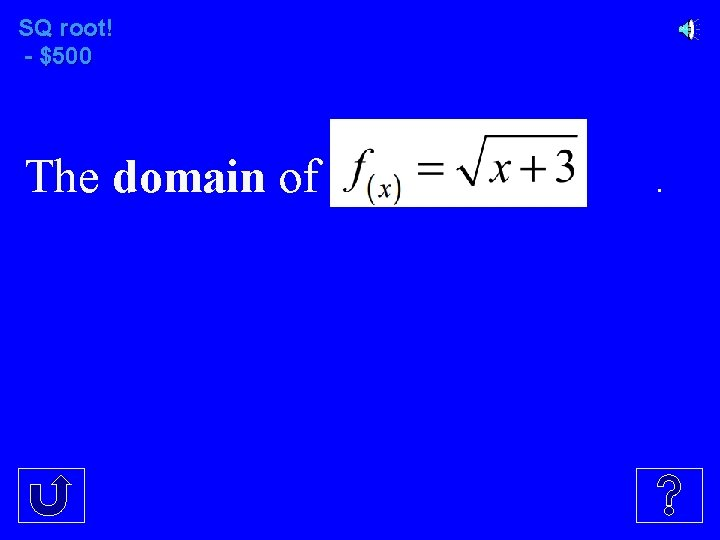 SQ root! - $500 The domain of .