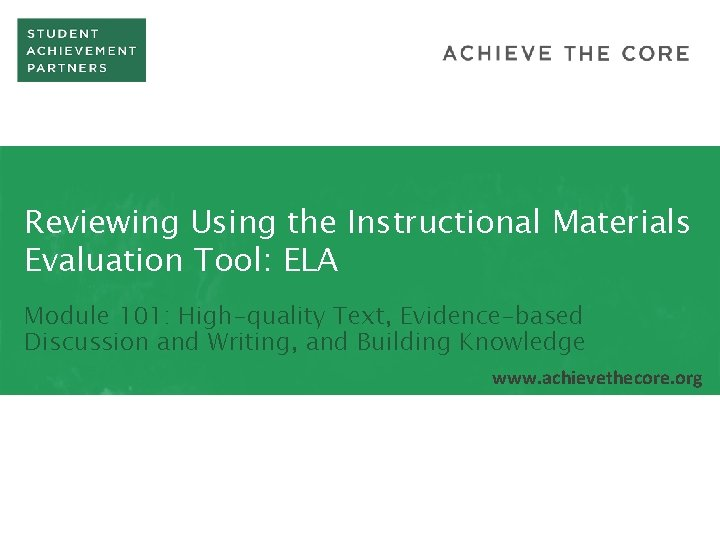 Reviewing Using the Instructional Materials Evaluation Tool: ELA Module 101: High-quality Text, Evidence-based Discussion