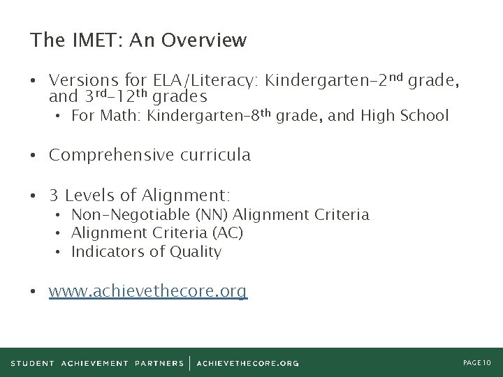The IMET: An Overview • Versions for ELA/Literacy: Kindergarten– 2 nd grade, and 3
