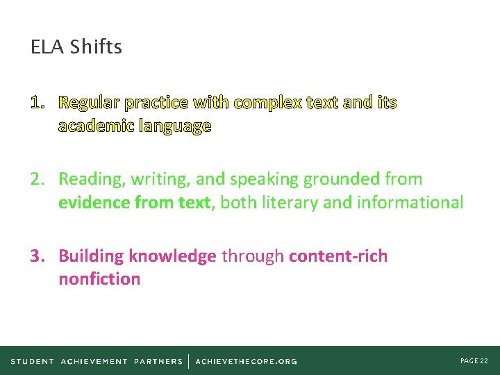 ELA Shifts 1. Regular practice with complex text and its academic language 2. Reading,