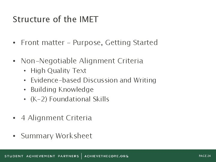 Structure of the IMET • Front matter – Purpose, Getting Started • Non-Negotiable Alignment