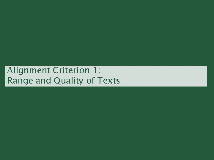 Alignment Criterion 1: Range and Quality of Texts