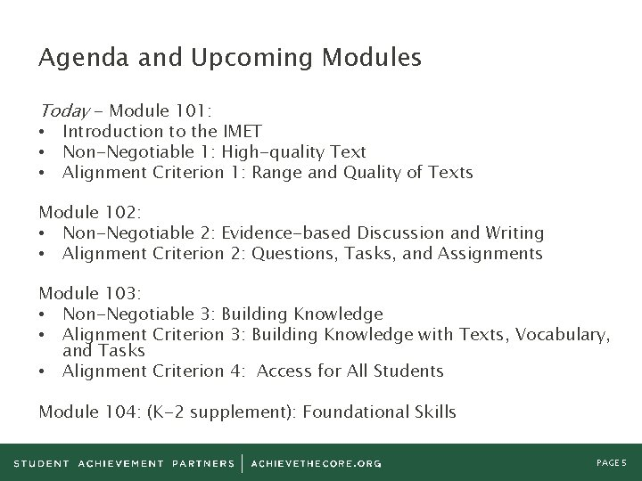 Agenda and Upcoming Modules Today - Module 101: • Introduction to the IMET •