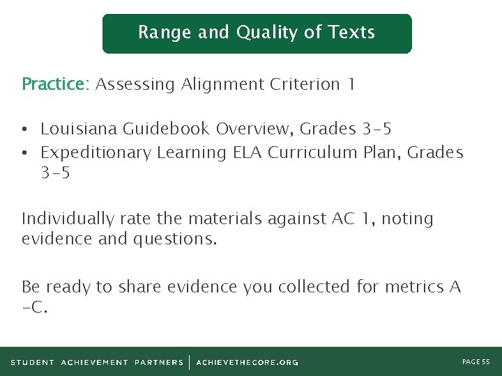 Range and Quality of Texts Practice: Assessing Alignment Criterion 1 • Louisiana Guidebook Overview,