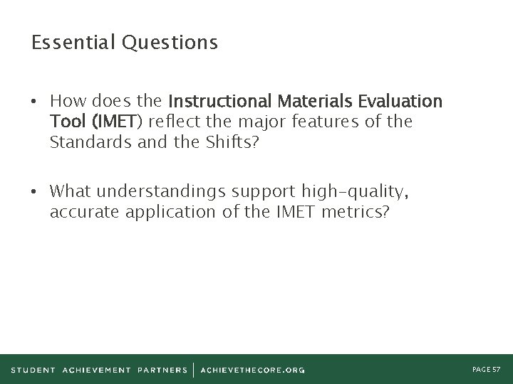 Essential Questions • How does the Instructional Materials Evaluation Tool (IMET) reflect the major