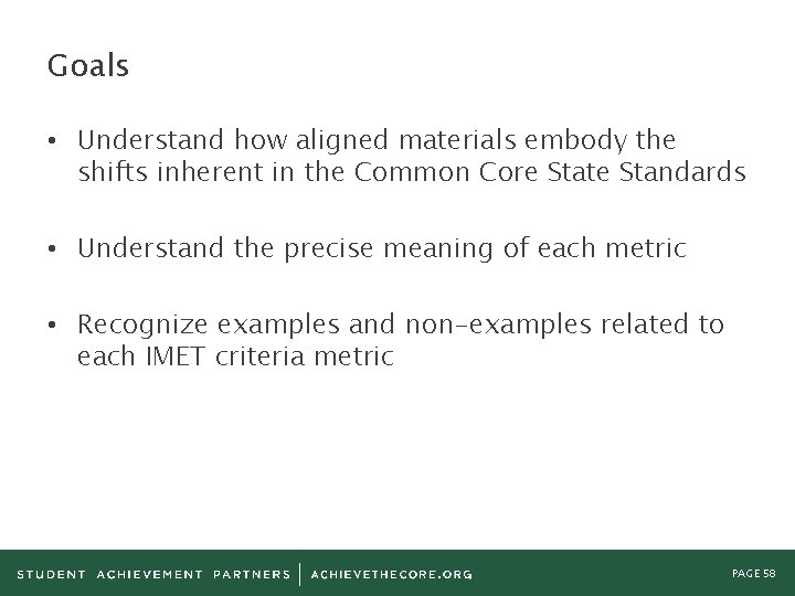 Goals • Understand how aligned materials embody the shifts inherent in the Common Core