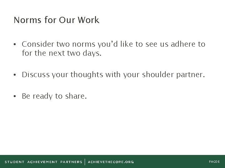 Norms for Our Work • Consider two norms you'd like to see us adhere