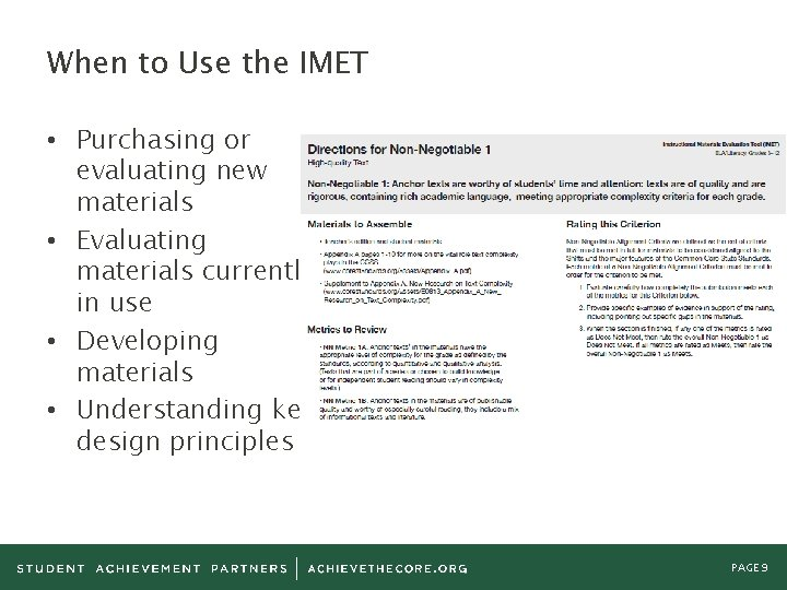When to Use the IMET • Purchasing or evaluating new materials • Evaluating materials