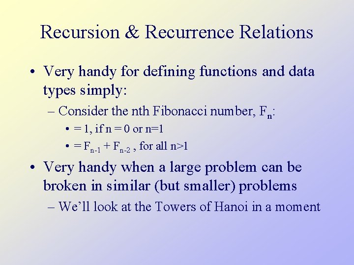 Recursion & Recurrence Relations • Very handy for defining functions and data types simply: