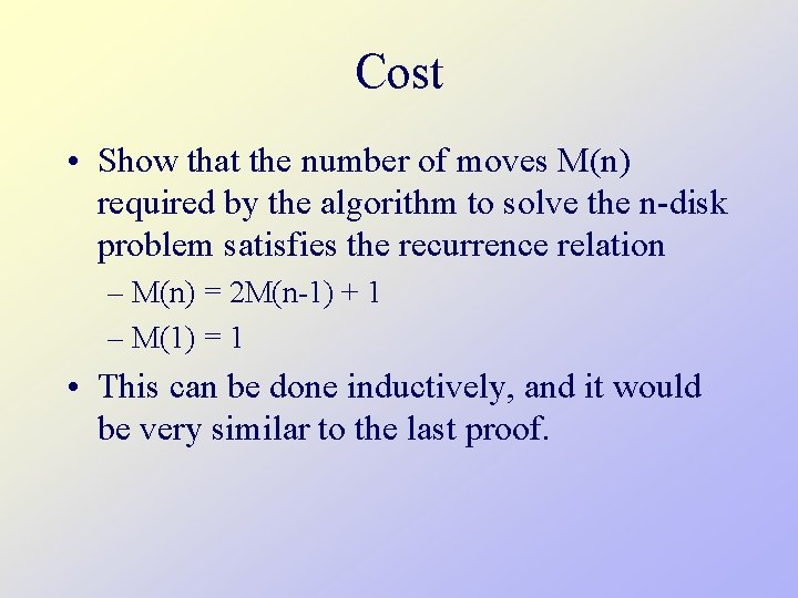 Cost • Show that the number of moves M(n) required by the algorithm to