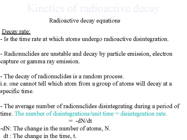 Kinetics of radioactive decay Radioactive decay equations Decay rate: - Is the time rate