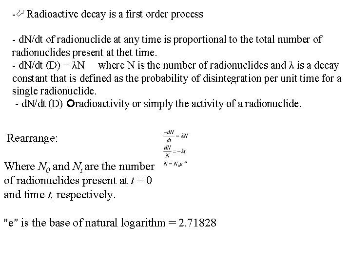 - Radioactive decay is a first order process - d. N/dt of radionuclide at