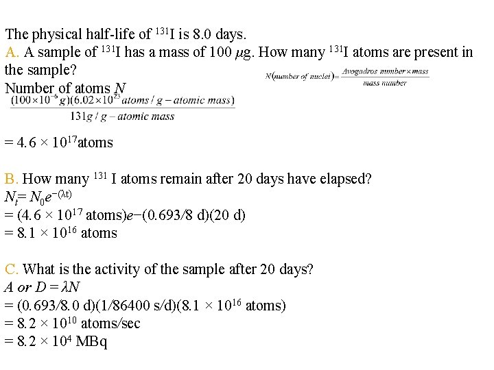 The physical half-life of 131 I is 8. 0 days. A. A sample of